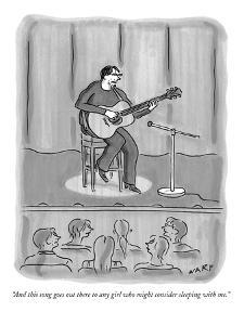 """""""And this song goes out there to any girl who might consider sleeping with?"""" - New Yorker Cartoon by Kim Warp"""