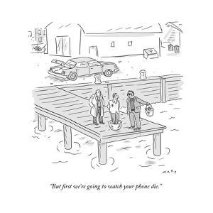 """But first we're going to watch your phone die."" - New Yorker Cartoon by Kim Warp"
