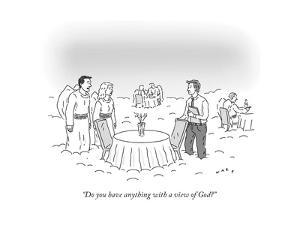 """""""Do you have anything with a view of God?"""" - New Yorker Cartoon by Kim Warp"""
