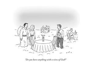"""Do you have anything with a view of God?"" - New Yorker Cartoon by Kim Warp"