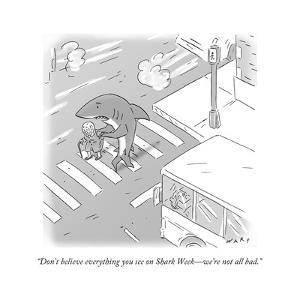 """""""Don't believe everything you see on Shark Week?we're not all bad."""" - Cartoon by Kim Warp"""