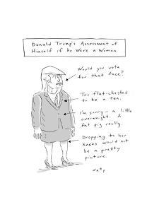 Donald Trump's Assessment of Himself as a Woman - New Yorker Cartoon by Kim Warp