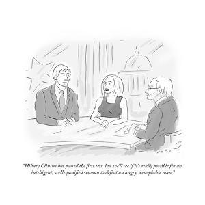 """""""Hillary Clinton has passed the first test, but we'll see if it's really p?"""" - Cartoon by Kim Warp"""