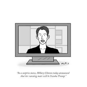 """In a surprise move, Hillary Clinton today announced that her running mate?"" - Cartoon by Kim Warp"