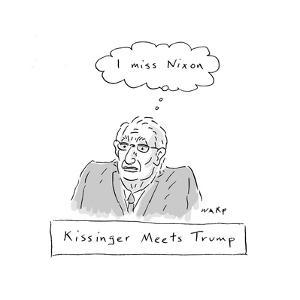 Kissinger Misses Nixon - Cartoon by Kim Warp