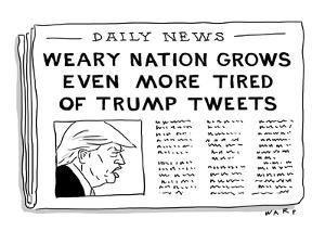 Nation Weary of Trump Tweets - Cartoon by Kim Warp