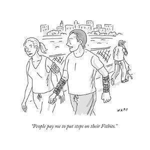 """People pay me to put steps on their Fitbits."" - Cartoon by Kim Warp"