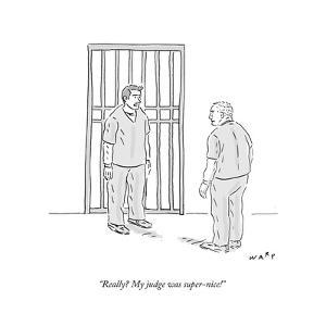 """Really? My judge was super-nice!"" - Cartoon by Kim Warp"