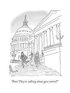 """Run! They're talking about gun control!"" - Cartoon by Kim Warp"