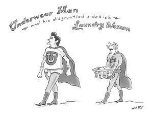 """Underwear Man and his disgruntled sidekick Laundry Woman"" - New Yorker Cartoon by Kim Warp"