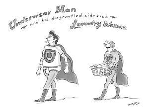 """Underwear Man and his disgruntled sidekick Laundry Woman"" - New Yorker Cartoon by Kim Warp"