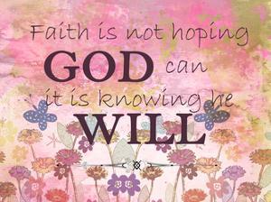 Faith is by Kimberly Allen