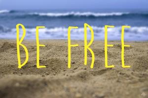 Be Free by Kimberly Glover