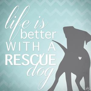 Better with a Rescue Dog by Kimberly Glover