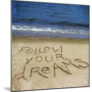 Follow Your Dreams in the Sand by Kimberly Glover