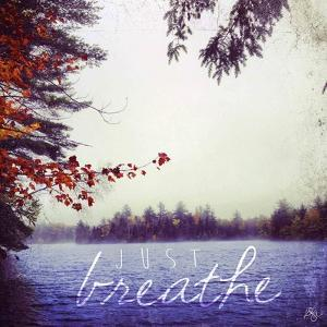 Just Breathe by Kimberly Glover