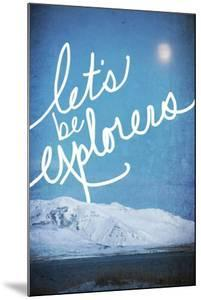 Lets be Explorers by Kimberly Glover