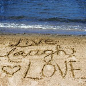 Live Laugh Love in the Sand by Kimberly Glover