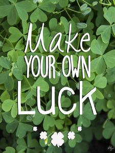 Make Your Own Luck by Kimberly Glover