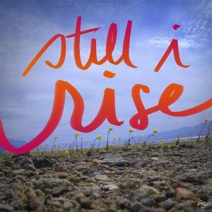 Still I Rise by Kimberly Glover
