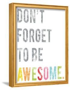 Don't Forget to Be Awesome by Kindred Sol Collective