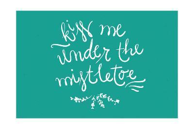 Kiss me under the mistletoe-Lantern Press-Art Print