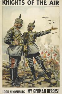 Knights Of the Air. 'Look Hindenburg ! My German Heroes !