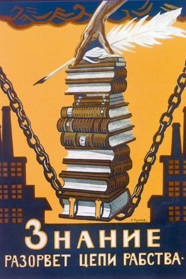 Knowledge Will Break the Chains of Slavery, Poster, 1920-Alexei Radakov-Giclee Print