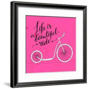 Life is a Beautiful Ride - Modern Handwritten Modern Calligraphy, Inspirational Quote for Card on P by kotoko