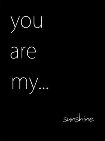 You Are My Sunshine by Kristin Emery