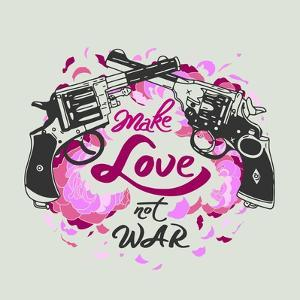 Vector Isolated Vintage Poster Make Love Not WAR . Hand Drawn Retro Guns with Flowers by Ksenia Martianova