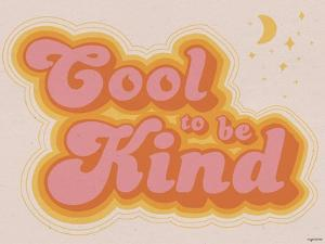 Cool to be Kind by Kyra Brown
