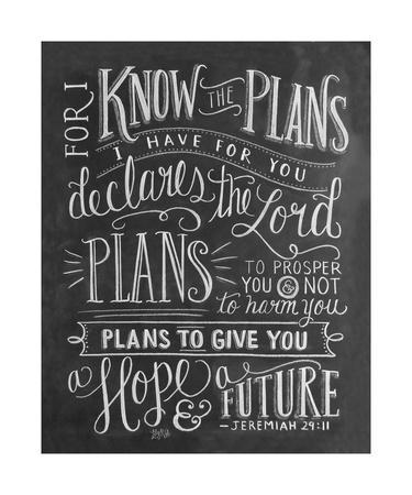 For I Know The Plans I Have For You Declares The Lord...