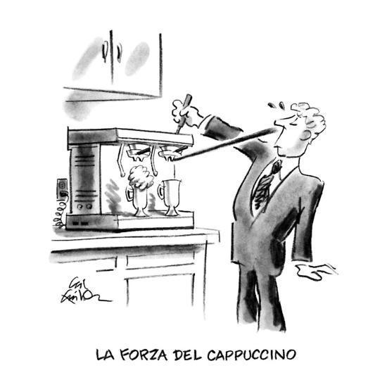 La Forza Del Cappuccino - New Yorker Cartoon-Ed Fisher-Premium Giclee Print