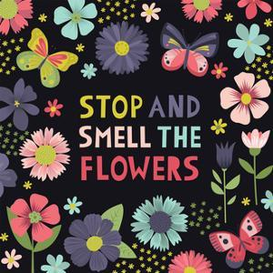 Stop and Smell the Flowers by Lamai McCartan