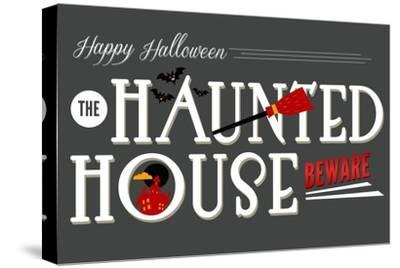 Beware of the Haunted House - Happy Halloween