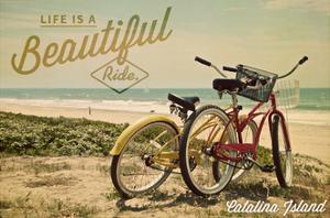 Catalina Island, California - Life is a Beautiful Ride - Beach Cruisers by Lantern Press