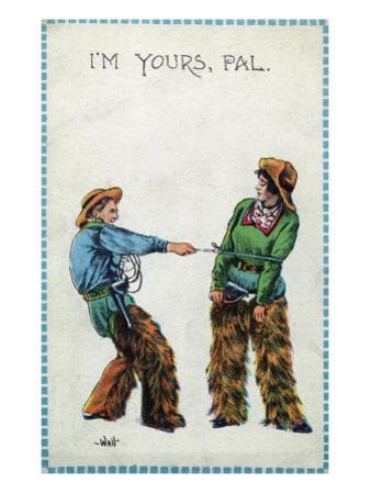 Comic Cartoon - Cowgirl Telling Cowboy I'm Yours Pal