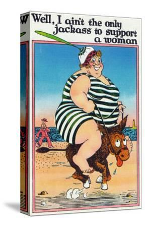 Comic Cartoon - I Ain't the Only Jackass to Support a Woman; Large Lady on Burro