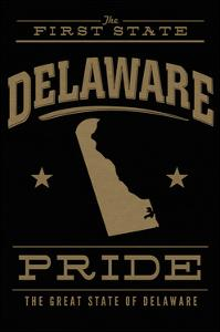 Delaware State Pride - the First State - Gold on Black by Lantern Press