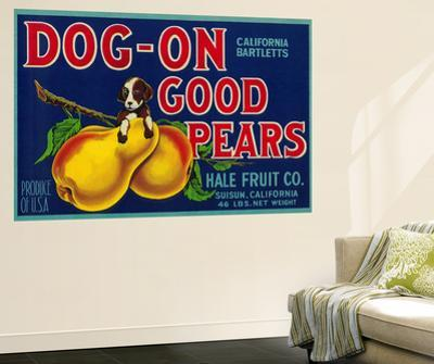 Dog On Good Pears Pear Crate Label - Suisun, CA