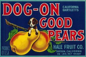 Dog On Good Pears Pear Crate Label - Suisun, CA by Lantern Press