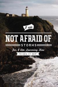 I am Not Afraid of Storms for I am Learning how to Sail My Ship by Lantern Press