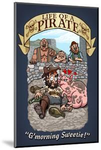 Life of a Pirate - G'Morning Sweetie by Lantern Press