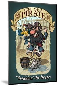 Life of a Pirate - Swabbin' the Deck by Lantern Press