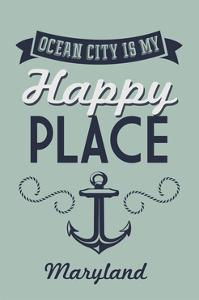 Maryland - Ocean City Is My Happy Place (#1) by Lantern Press
