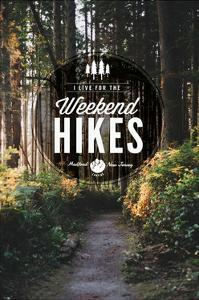 Medford, New Jersey - I Live for the Weekend Hikes by Lantern Press