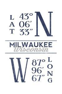 Milwaukee, Wisconsin - Latitude and Longitude (Blue) by Lantern Press