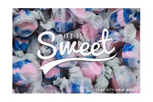 Ocean City, New Jersey - Life is Sweet - Taffy Collage Sentiment by Lantern Press