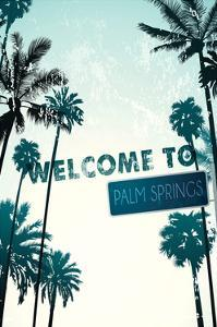 Palm Springs, California - Street Sign and Palms by Lantern Press